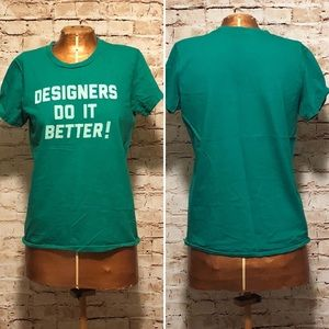 Designers Do It Better T-Shirt